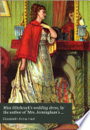 Miss Hitchcock s wedding dress  by the author of  Mrs  Jerningham s journal