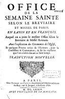 Office de la semaine sainte en latin et en français selon le missel et le bréviaire romain