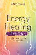 Energy Healing Made Easy