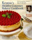 Krystine s Healthy Gourmet Bakery Cookbook Book PDF