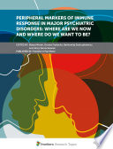 Peripheral Markers of Immune Response in Major Psychiatric Disorders: Where Are We Now and Where Do We Want to Be?