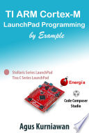 TI ARM Cortex M LaunchPad Programming by Example Book