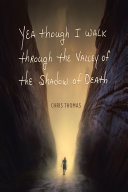 Yea Though I Walk through the Valley of the Shadow of Death Book