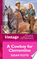 A Cowboy For Clementine (Mills & Boon Vintage Superromance) (Home on the Ranch, Book 21)