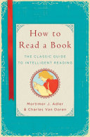 How to read a book : the classic guide to intelligent reading.