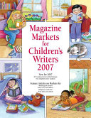 Magazine Markets for Children s Writers 2007