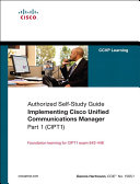 Implementing Cisco Unified Communications Manager, Part 1 (CIPT1) (Authorized Self-Study Guide) [Pdf/ePub] eBook