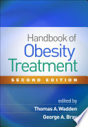 """Handbook of Obesity Treatment, Second Edition"" by Thomas A. Wadden, George A. Bray"