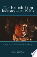 The British Film Industry In The 1970s