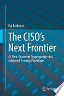 The CISO   s Next Frontier Book