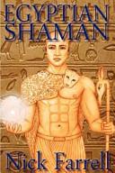 Egyptian Shaman: The Primal Spiritual Path of Ancient Egypt