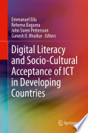Digital Literacy and Socio Cultural Acceptance of ICT in Developing Countries Book