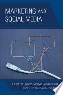 Marketing and Social Media