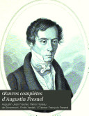 Œuvres complètes d'Augustin Fresnel: Théorie de la lumière
