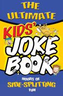 The Ultimate Kid s Joke Book