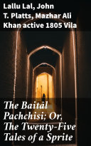 The Baitâl Pachchisi; Or, The Twenty-Five Tales of a Sprite Pdf/ePub eBook
