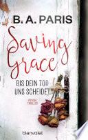 Saving Grace - Bis dein Tod uns scheidet  : Psychothriller