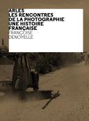 Pdf Arles Les Rencontres de la Photographie, Une histoire française Telecharger