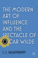 The Modern Art of Influence and the Spectacle of Oscar Wilde [Pdf/ePub] eBook