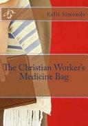The Christian Worker s Medicine Bag