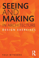 Seeing and Making in Architecture