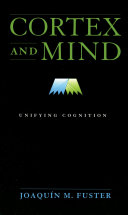 Cortex and Mind : Unifying Cognition