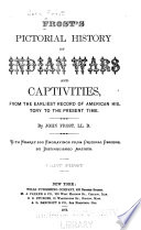 Frost s Pictorial History of Indian Wars and Captivities Book