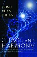 Chaos and Harmony