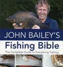 John Bailey s Fishing Bible