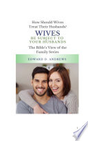 WIVES BE SUBJECT TO YOUR HUSBANDS