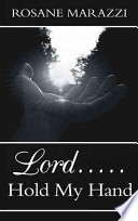 Lord... . . Hold My Hand