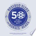Rosebud Sleds and Horses  Heads
