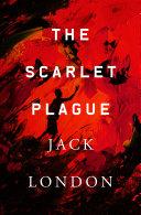 The Scarlet Plague [Pdf/ePub] eBook