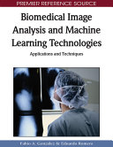 Biomedical Image Analysis and Machine Learning Technologies  Applications and Techniques