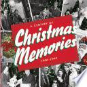 A Century of Christmas Memories