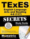 TExES (117) English Language Arts and Reading 4-8 Exam Secrets Study Guide