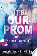 It s Our Prom  So Deal With It