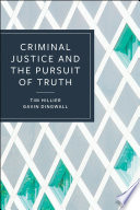 Criminal Justice and the Pursuit of Truth