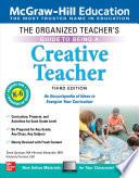 The Organized Teacher S Guide To Being A Creative Teacher Grades K 6 Third Edition