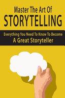 Master The Art Of Storytelling