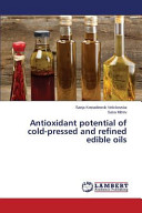 Antioxidant Potential of Cold Pressed and Refined Edible Oils Book