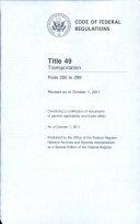 Code of Federal Regulations  Title 49  Transportation  PT  200 299  Revised as of October 1  2011