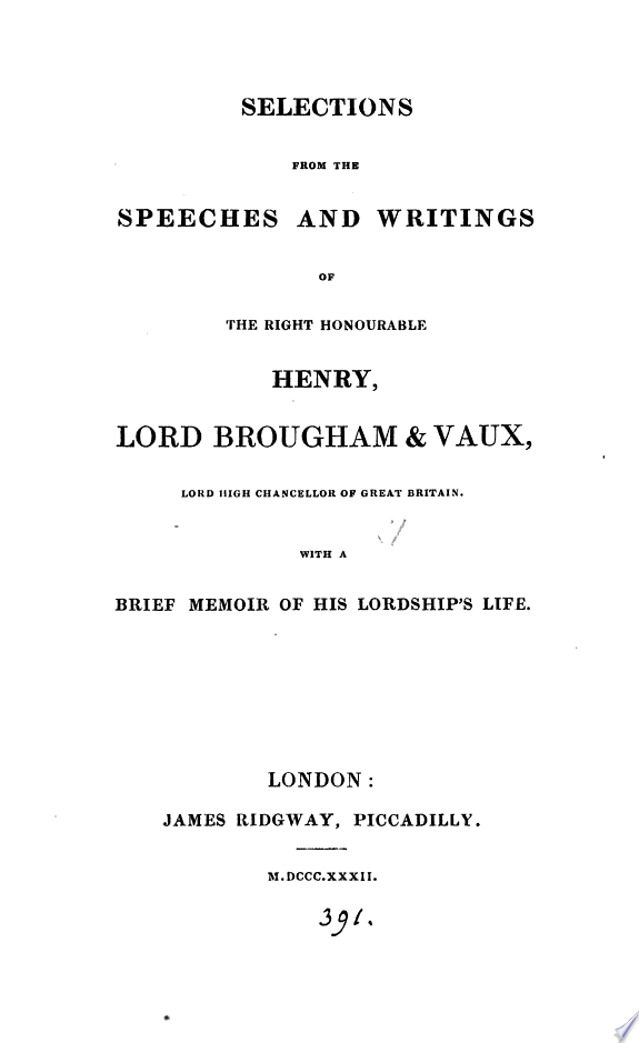 Selections from the speeches and writings of     Henry lord Brougham and Vaux