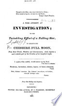 A firm attempt at investigation; or the twinkling effort of a falling star to relieve the Cheshire Full Moon [i.e. the Bishop of Chester] from those clouds ... which deprive a most valuable part of creation of her ... light. (A statement of Facts, Letters, etc.) [In reference to certain alleged personal grievances.]