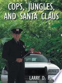 Cops  Jungles  and Santa Claus