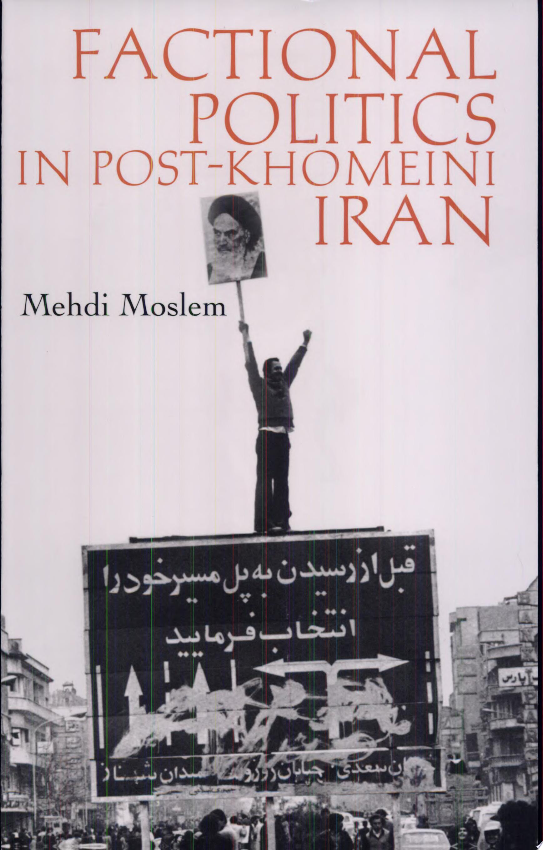 Factional Politics in Post Khomeini Iran