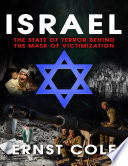 Israel: The State of Terror Behind the Mask of Victimization