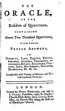 Pdf The Oracle, Or the Resolver of Questions; Containing Above Two Thousand Questions, with Their Proper Answers, in Divinity, Law, Equity, Physic, ... Etc. Interspersed with Variety of Moral and Entertaining Stories