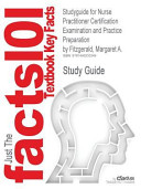 Studyguide for Nurse Practitioner Certification Examination and Practice Preparation by Fitzgerald  Margaret A