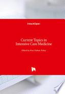 Current Topics in Intensive Care Medicine
